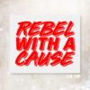 command seef & print rebel with a cause rood