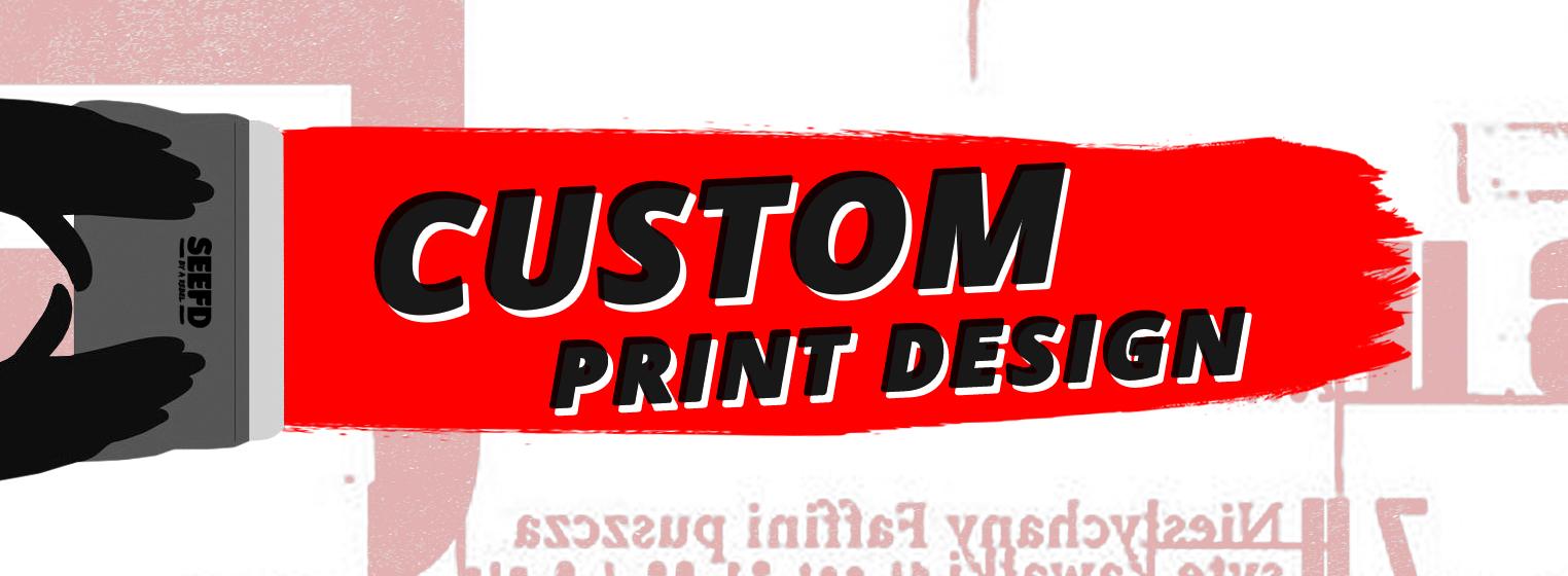 seefd custom print design
