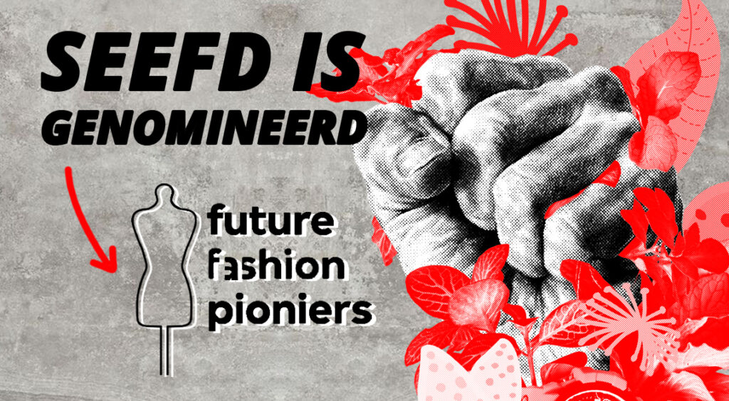 SEEFD GENOMINEERD FUTURE FASHION PIONIERS