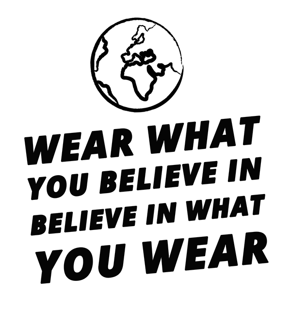 wear what you believe in
